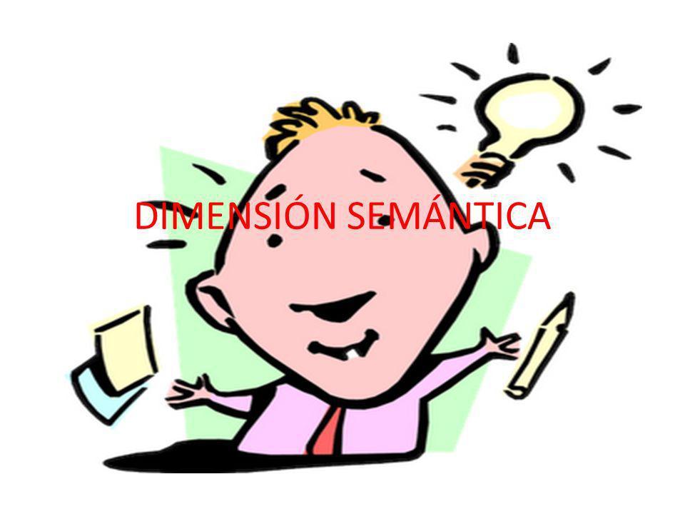 DIMENSIÓN SEMÁNTICA