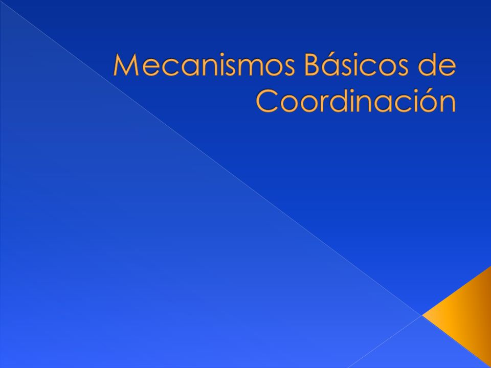 Mecanismos Básicos de Coordinación