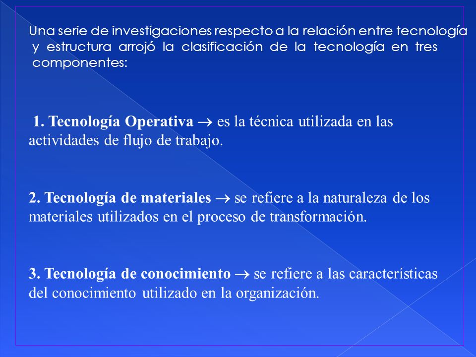 3. Tecnología de conocimiento  se refiere a las características