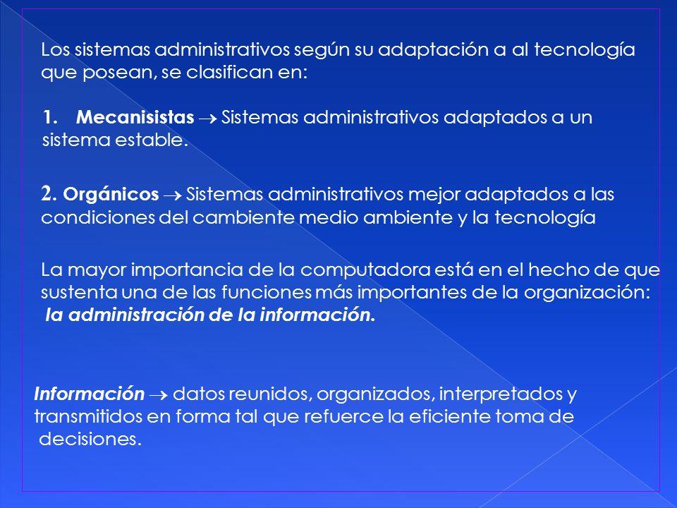 2. Orgánicos  Sistemas administrativos mejor adaptados a las