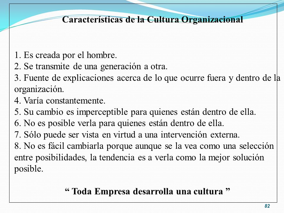 Toda Empresa desarrolla una cultura