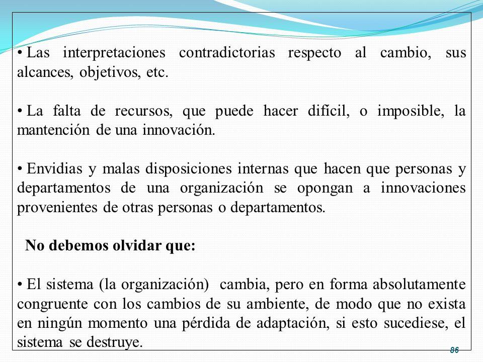 Las interpretaciones contradictorias respecto al cambio, sus alcances, objetivos, etc.