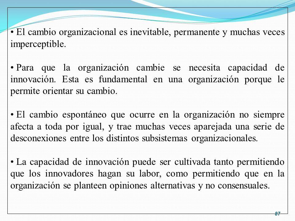 El cambio organizacional es inevitable, permanente y muchas veces imperceptible.