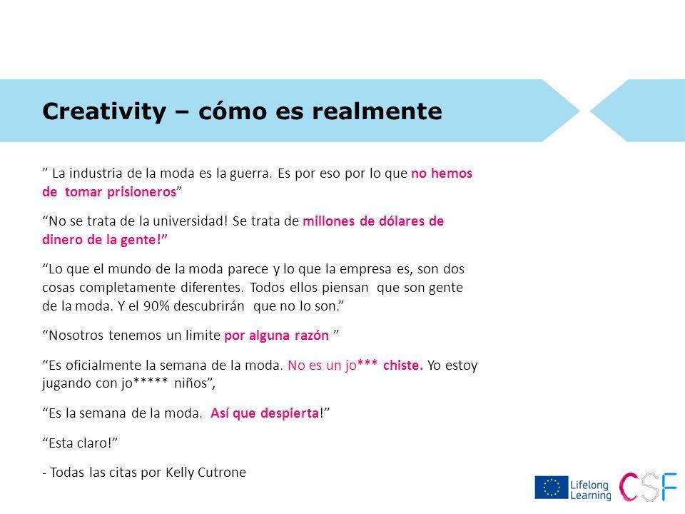 Creativity – cómo es realmente