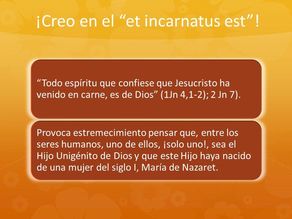 ¡Creo en el et incarnatus est !