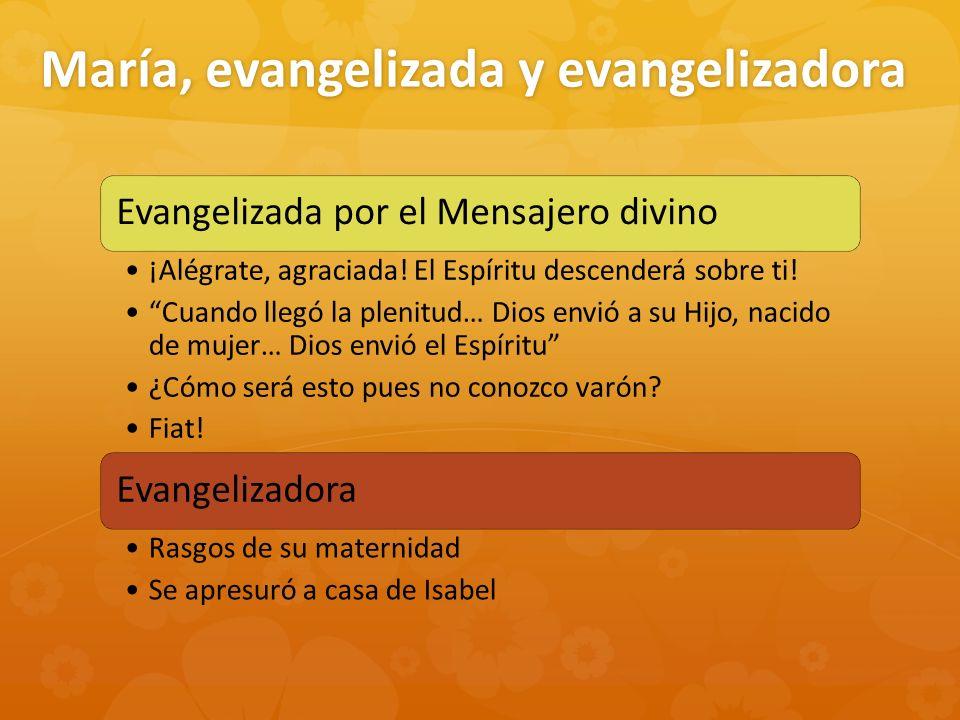 María, evangelizada y evangelizadora