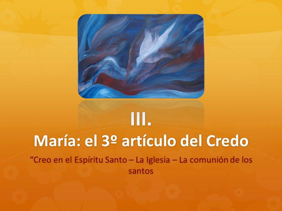 III. María: el 3º artículo del Credo