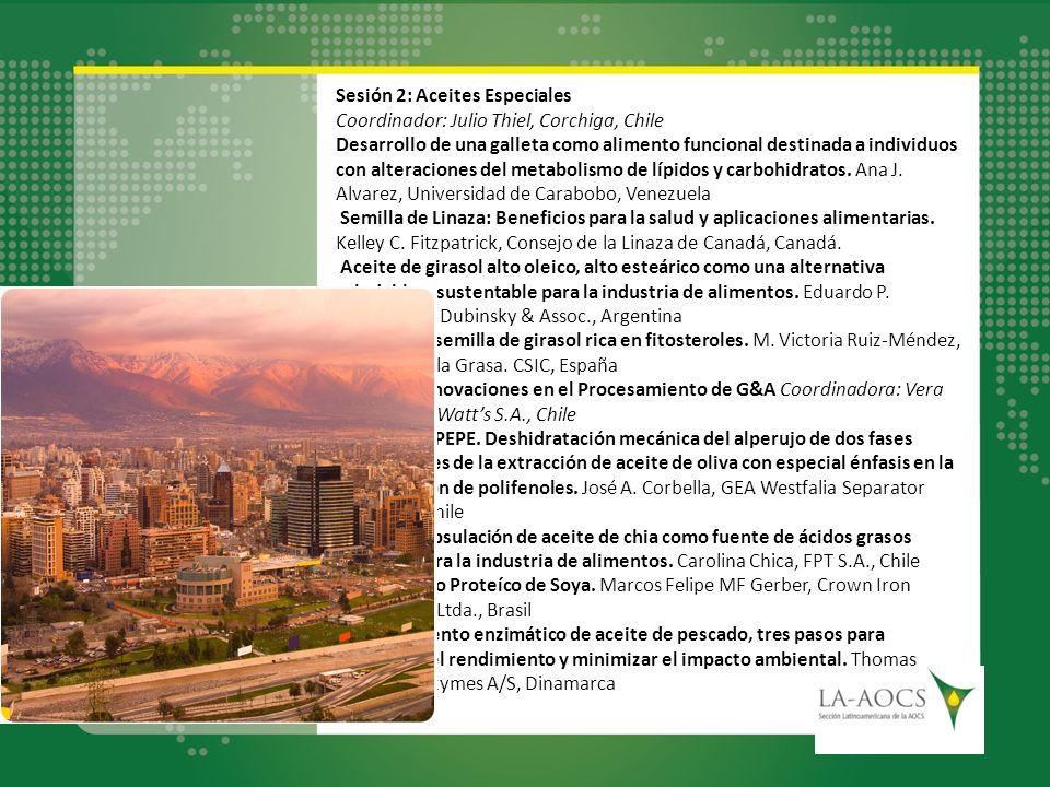 Sesión 2: Aceites Especiales Coordinador: Julio Thiel, Corchiga, Chile