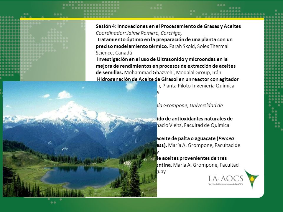Sesión 4: Innovaciones en el Procesamiento de Grasas y Aceites Coordinador: Jaime Romero, Corchiga,