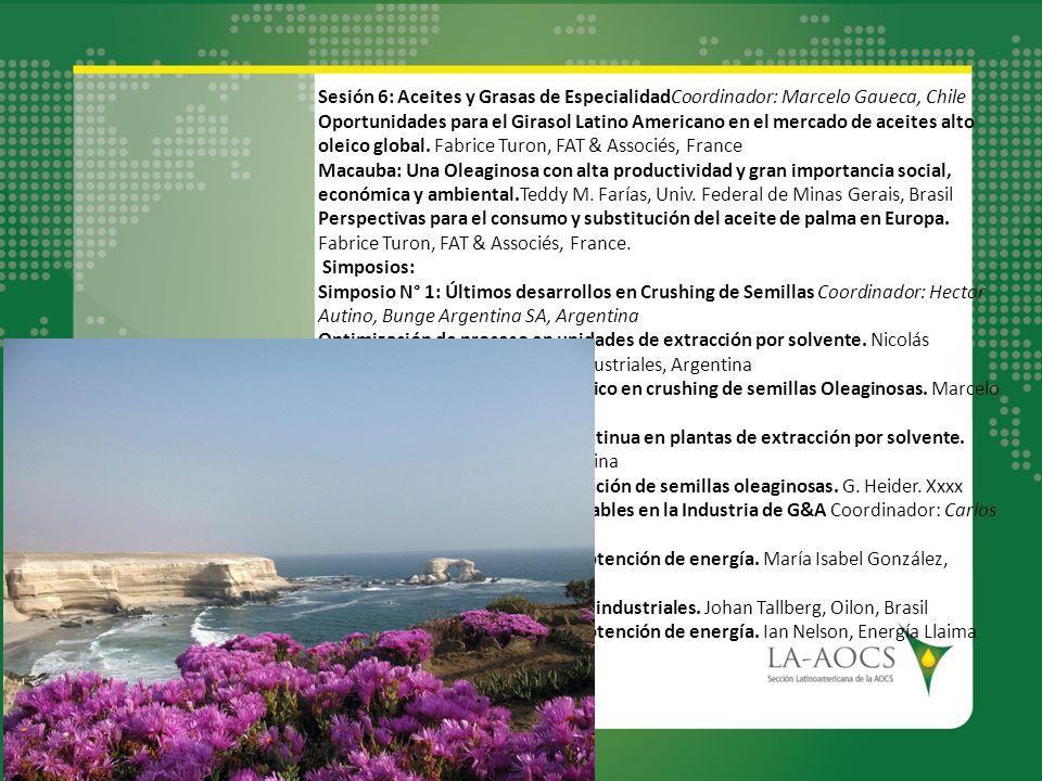 Sesión 6: Aceites y Grasas de EspecialidadCoordinador: Marcelo Gaueca, Chile