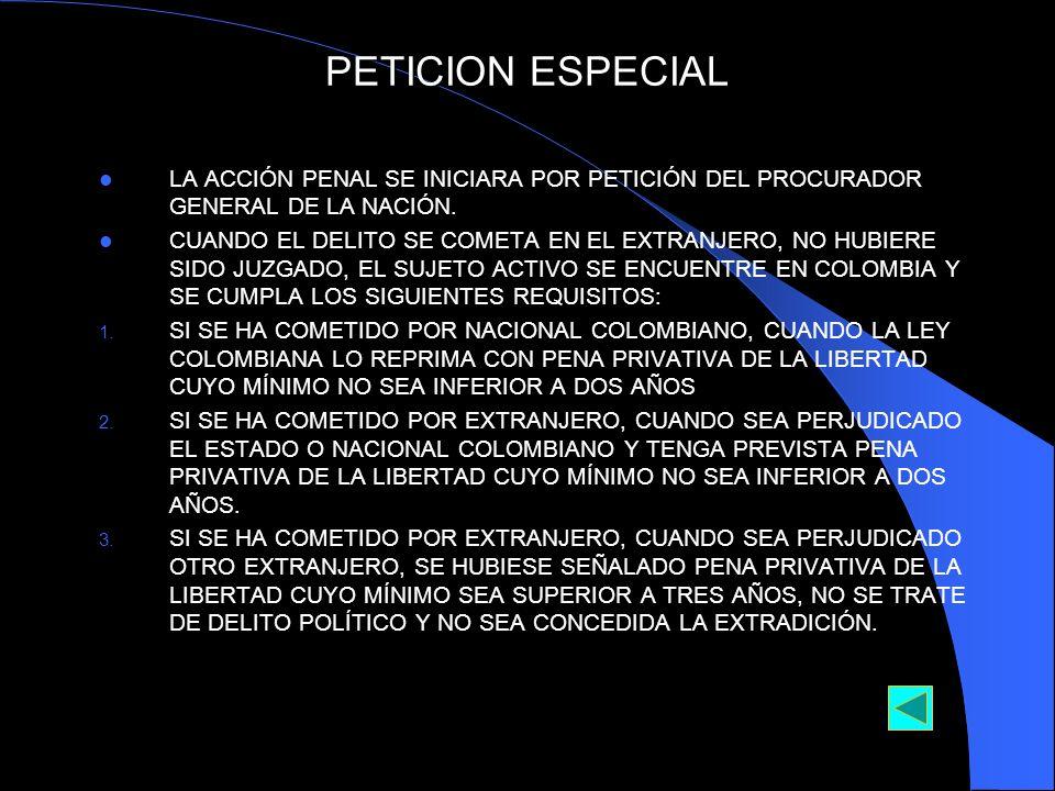 PETICION ESPECIAL LA ACCIÓN PENAL SE INICIARA POR PETICIÓN DEL PROCURADOR GENERAL DE LA NACIÓN.