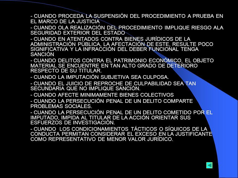 - CUANDO PROCEDA LA SUSPENSIÓN DEL PROCEDIMIENTO A PRUEBA EN EL MARCO DE LA JUSTICIA