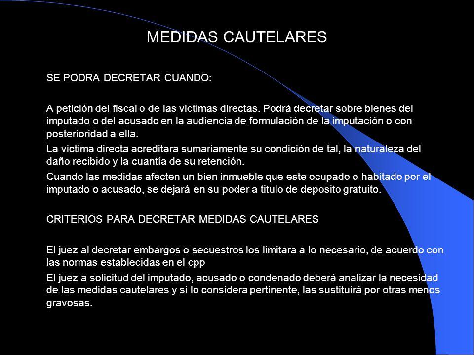 MEDIDAS CAUTELARES SE PODRA DECRETAR CUANDO: