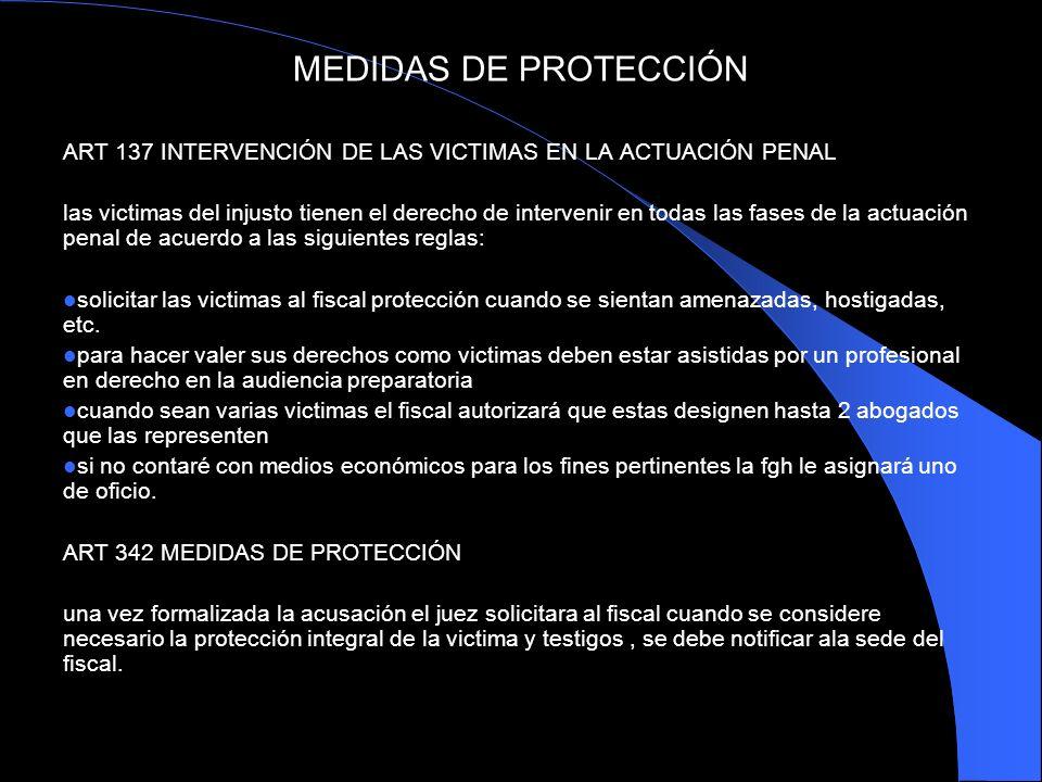 MEDIDAS DE PROTECCIÓN ART 137 INTERVENCIÓN DE LAS VICTIMAS EN LA ACTUACIÓN PENAL.