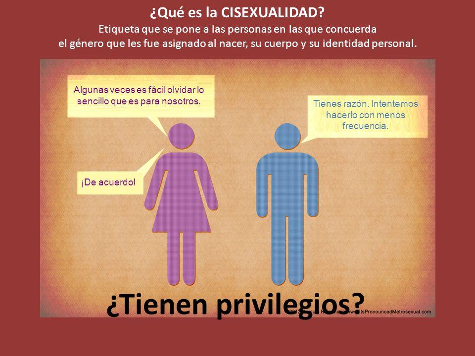 ¿Tienen privilegios ¿Qué es la CISEXUALIDAD