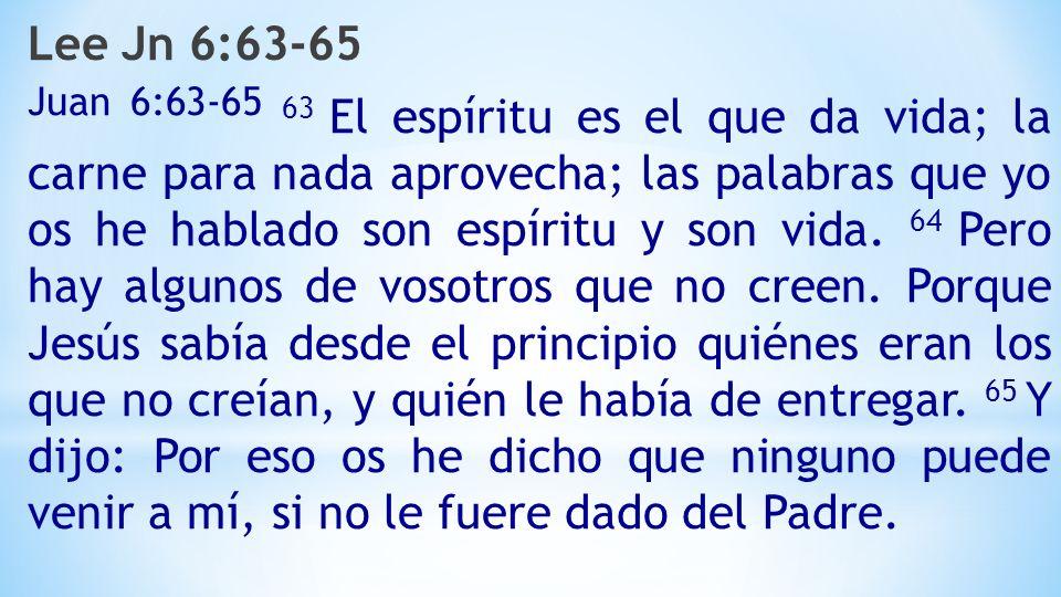 Lee Jn 6:63-65