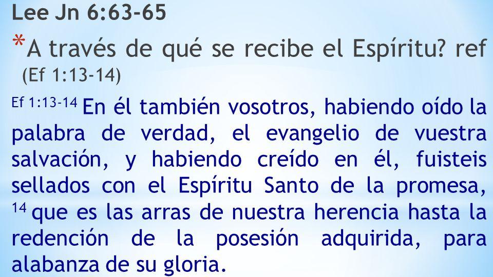 A través de qué se recibe el Espíritu ref (Ef 1:13-14)