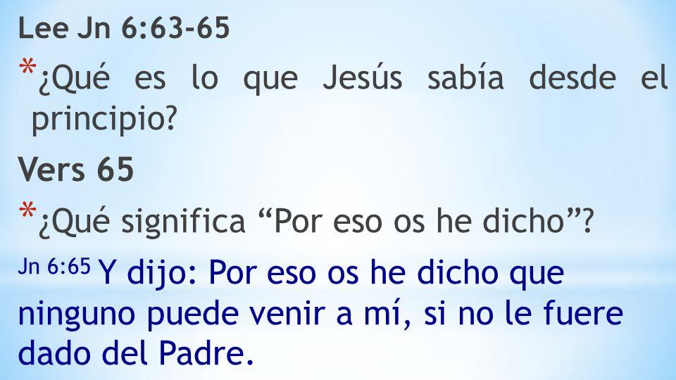 ¿Qué es lo que Jesús sabía desde el principio Vers 65