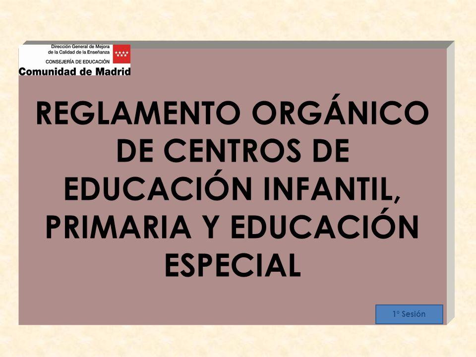 REGLAMENTO ORGÁNICO DE CENTROS DE EDUCACIÓN INFANTIL, PRIMARIA Y EDUCACIÓN ESPECIAL