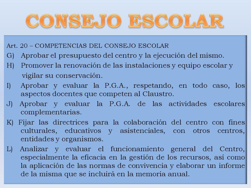 CONSEJO ESCOLAR Art. 20 – COMPETENCIAS DEL CONSEJO ESCOLAR. G) Aprobar el presupuesto del centro y la ejecución del mismo.