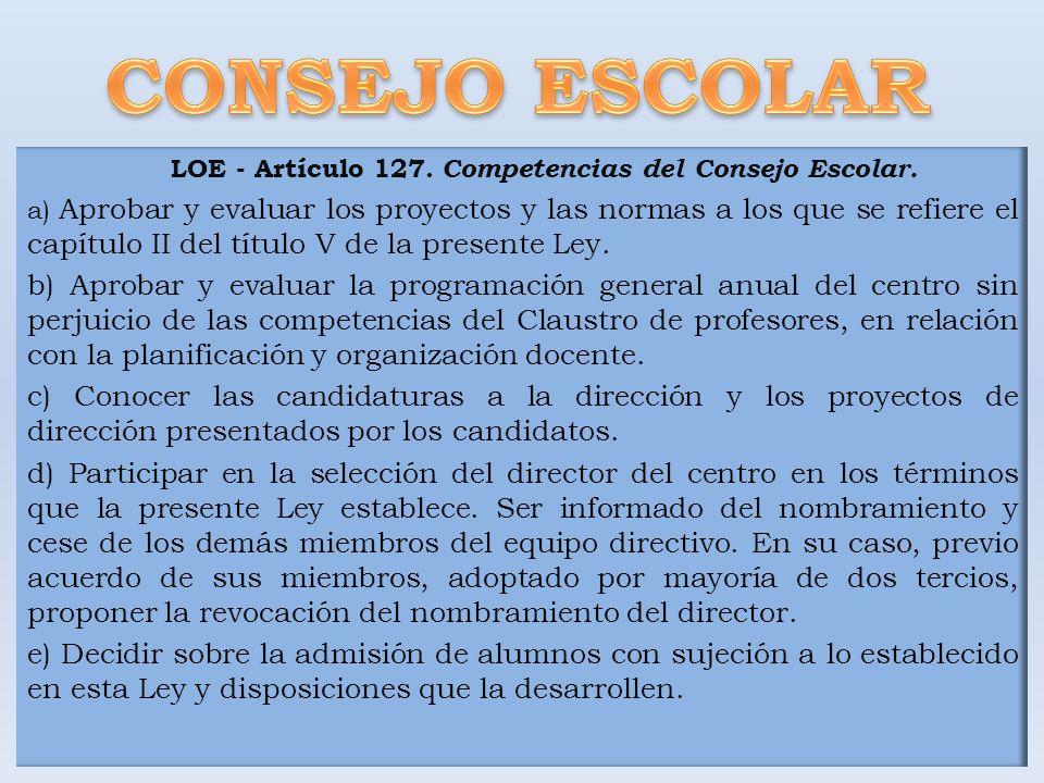 LOE - Artículo 127. Competencias del Consejo Escolar.