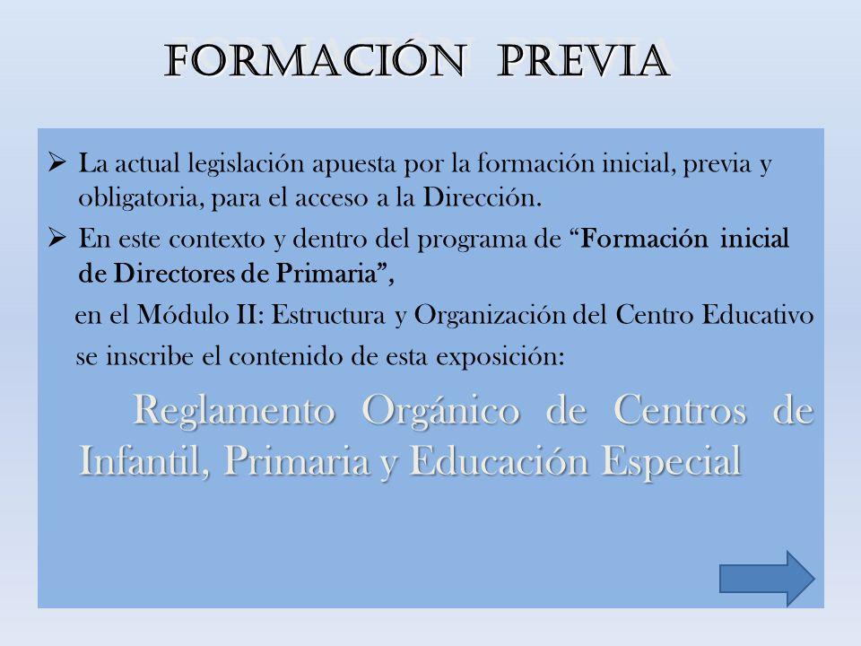 FORMACIÓN PREVIALa actual legislación apuesta por la formación inicial, previa y obligatoria, para el acceso a la Dirección.