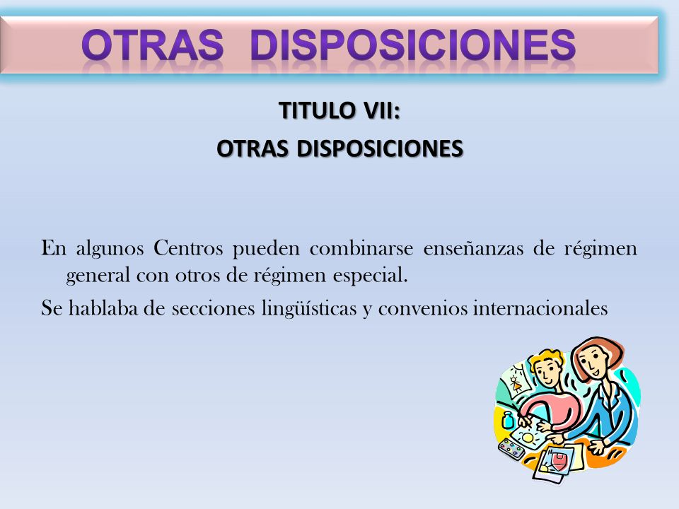 Otras disposiciones TITULO VII: OTRAS DISPOSICIONES