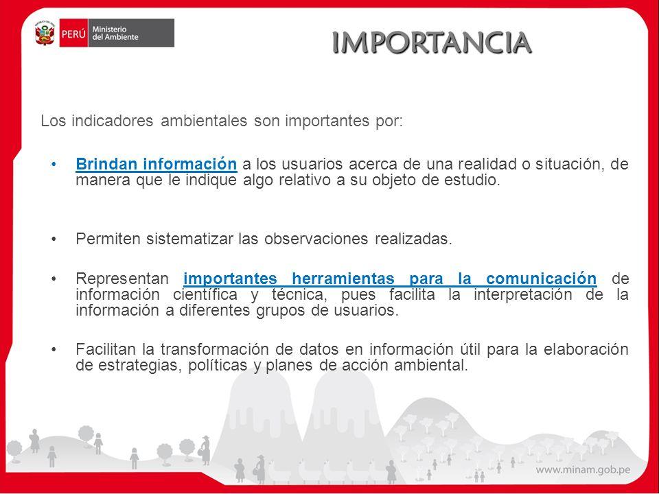 IMPORTANCIA Los indicadores ambientales son importantes por: