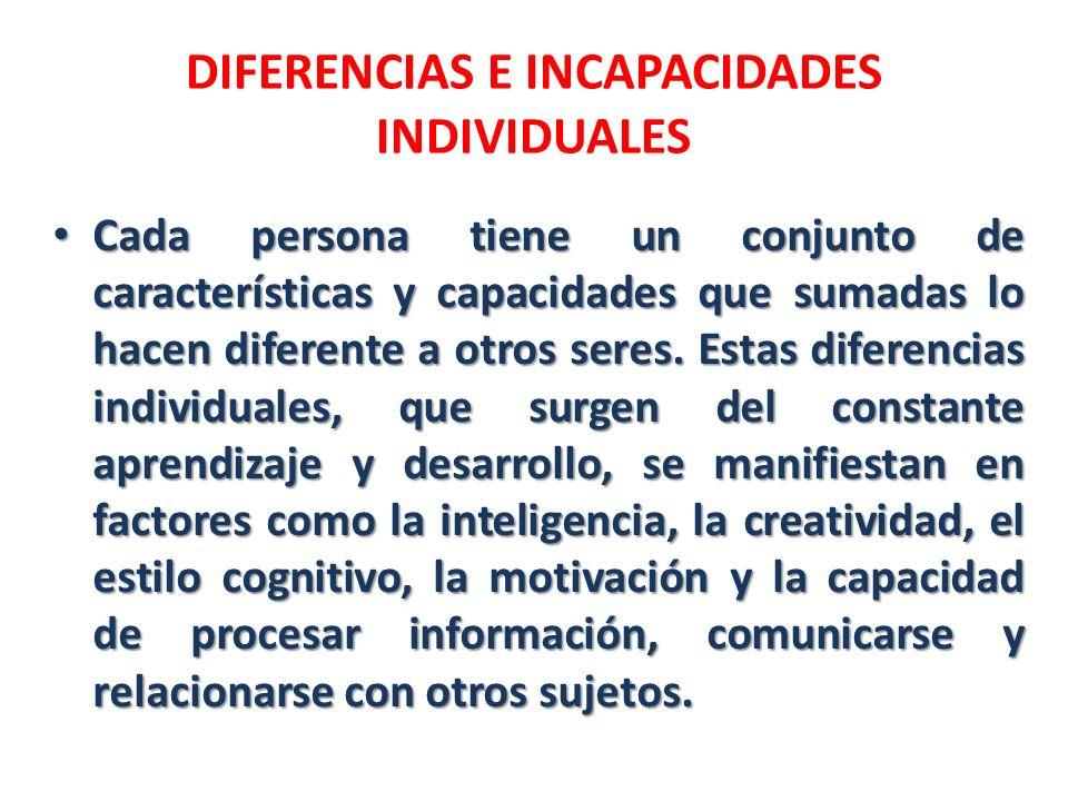 DIFERENCIAS E INCAPACIDADES INDIVIDUALES