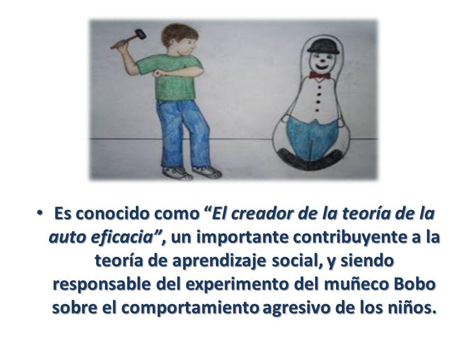 Es conocido como El creador de la teoría de la auto eficacia , un importante contribuyente a la teoría de aprendizaje social, y siendo responsable del experimento del muñeco Bobo sobre el comportamiento agresivo de los niños.