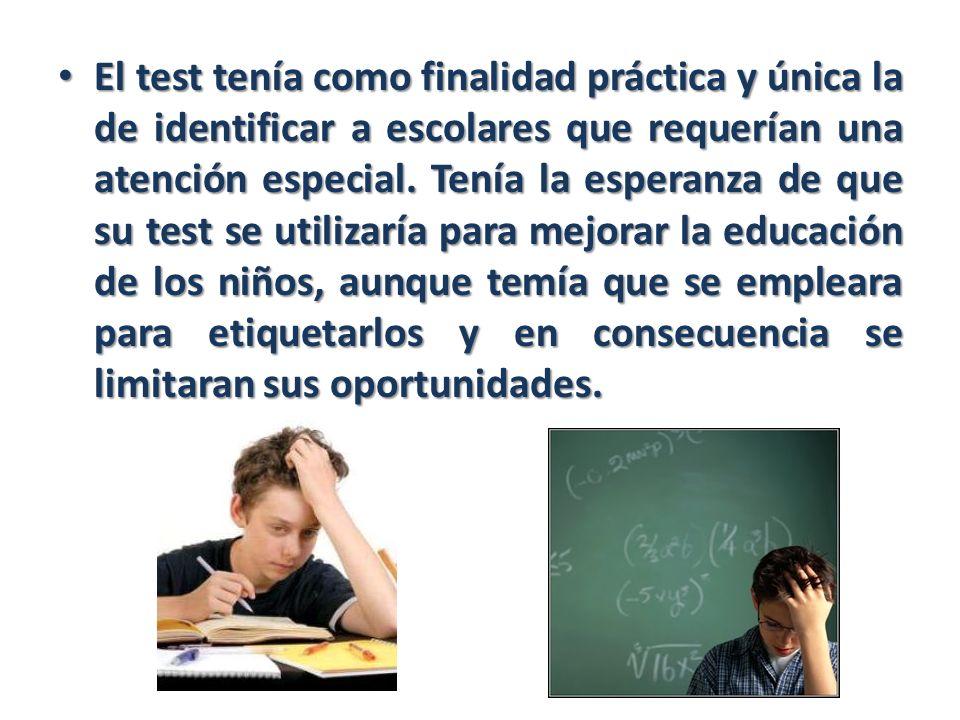 El test tenía como finalidad práctica y única la de identificar a escolares que requerían una atención especial.