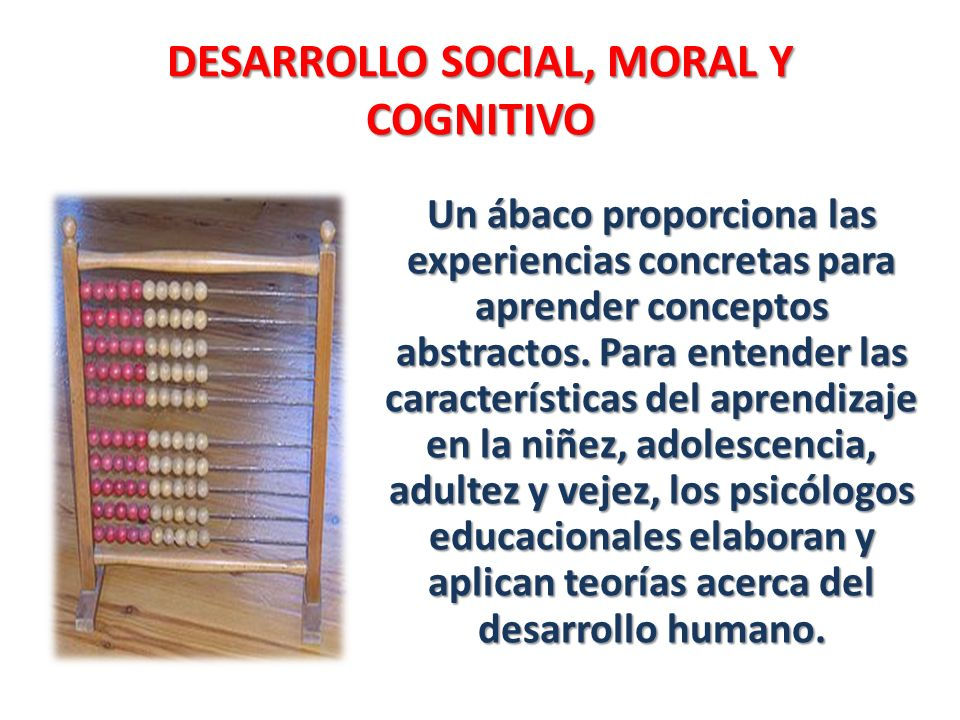 DESARROLLO SOCIAL, MORAL Y COGNITIVO