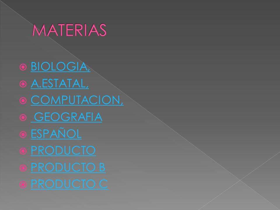 MATERIAS BIOLOGIA, A.ESTATAL, COMPUTACION, GEOGRAFIA ESPAÑOL PRODUCTO