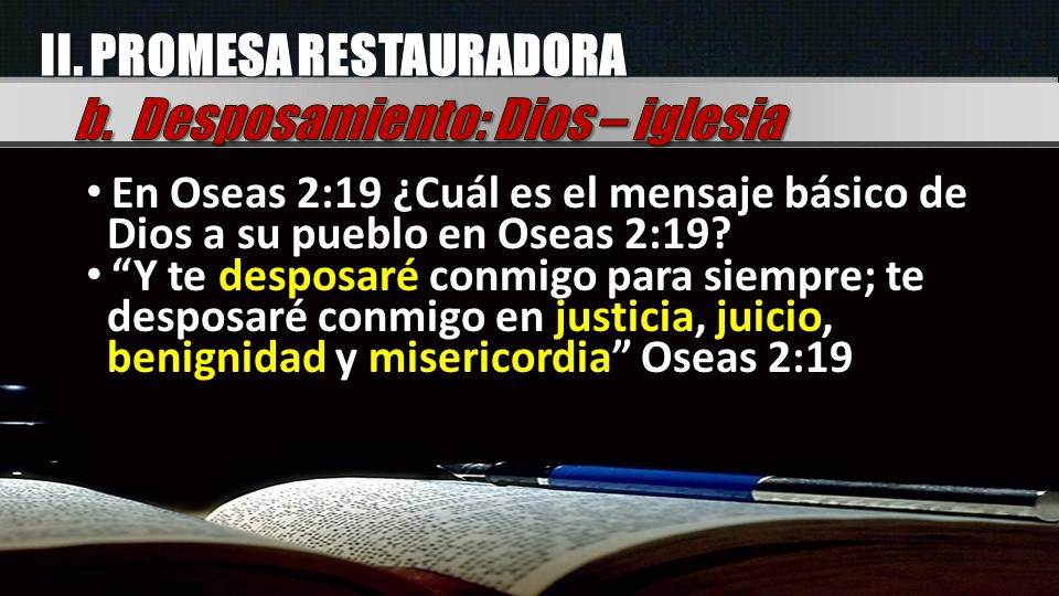 II. PROMESA RESTAURADORA b. Desposamiento: Dios – iglesia