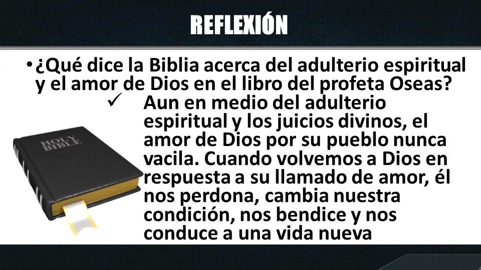 REFLEXIÓN ¿Qué dice la Biblia acerca del adulterio espiritual y el amor de Dios en el libro del profeta Oseas