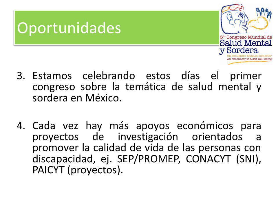 Oportunidades Estamos celebrando estos días el primer congreso sobre la temática de salud mental y sordera en México.