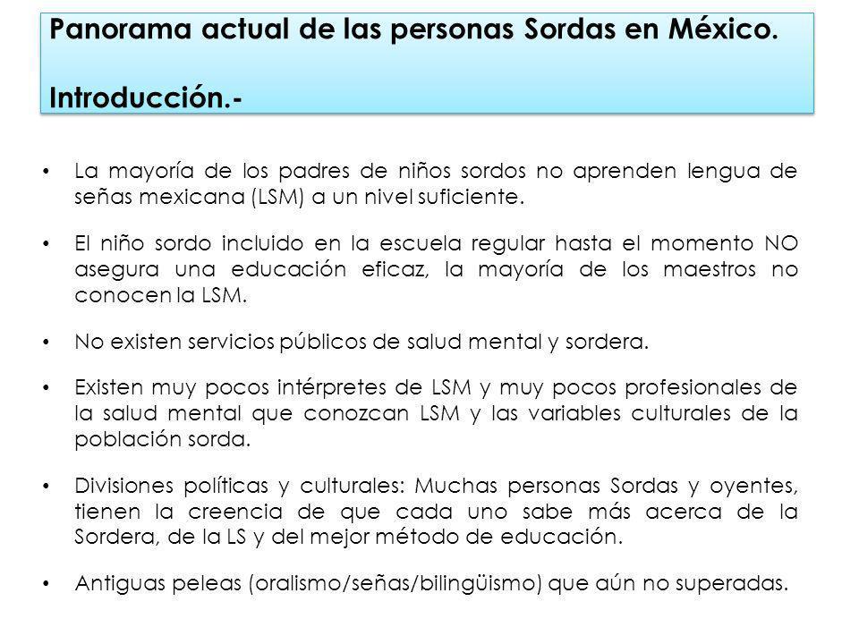 Panorama actual de las personas Sordas en México. Introducción.-