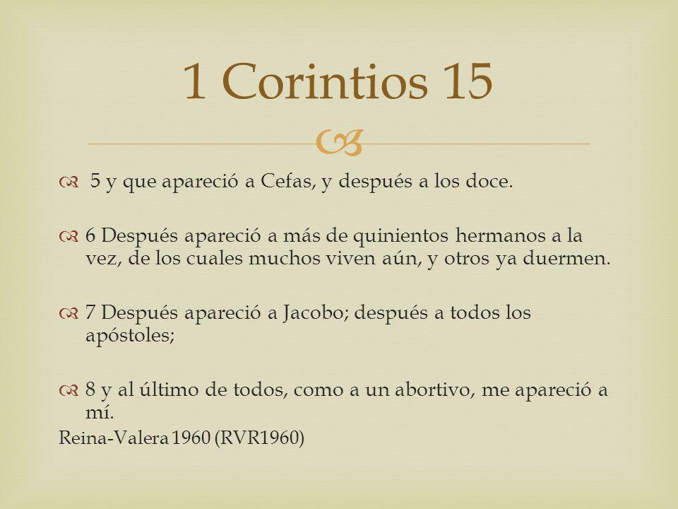 1 Corintios 15 5 y que apareció a Cefas, y después a los doce.