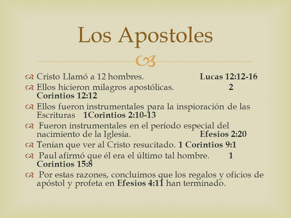 Los Apostoles Cristo Llamó a 12 hombres. Lucas 12:12-16