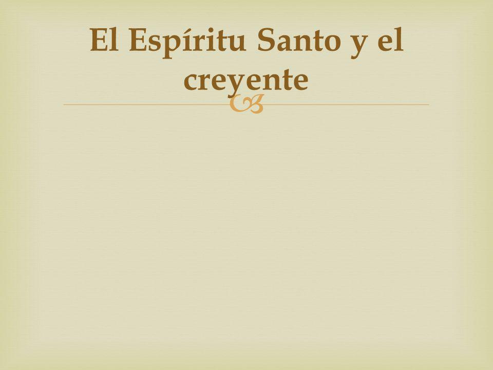 El Espíritu Santo y el creyente