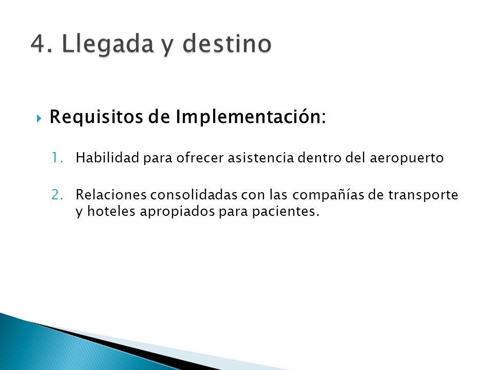 4. Llegada y destino Requisitos de Implementación: