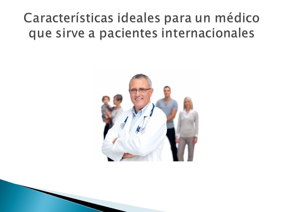 Características ideales para un médico que sirve a pacientes internacionales