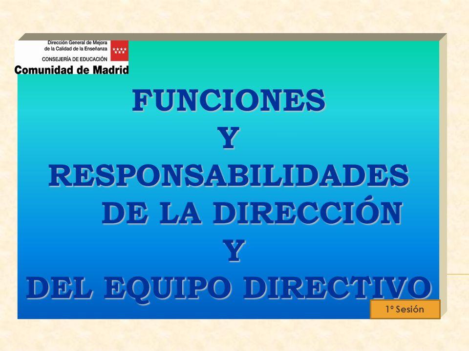 FUNCIONES Y RESPONSABILIDADES DE LA DIRECCIÓN DEL EQUIPO DIRECTIVO