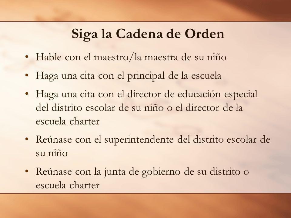 Siga la Cadena de Orden Hable con el maestro/la maestra de su niño