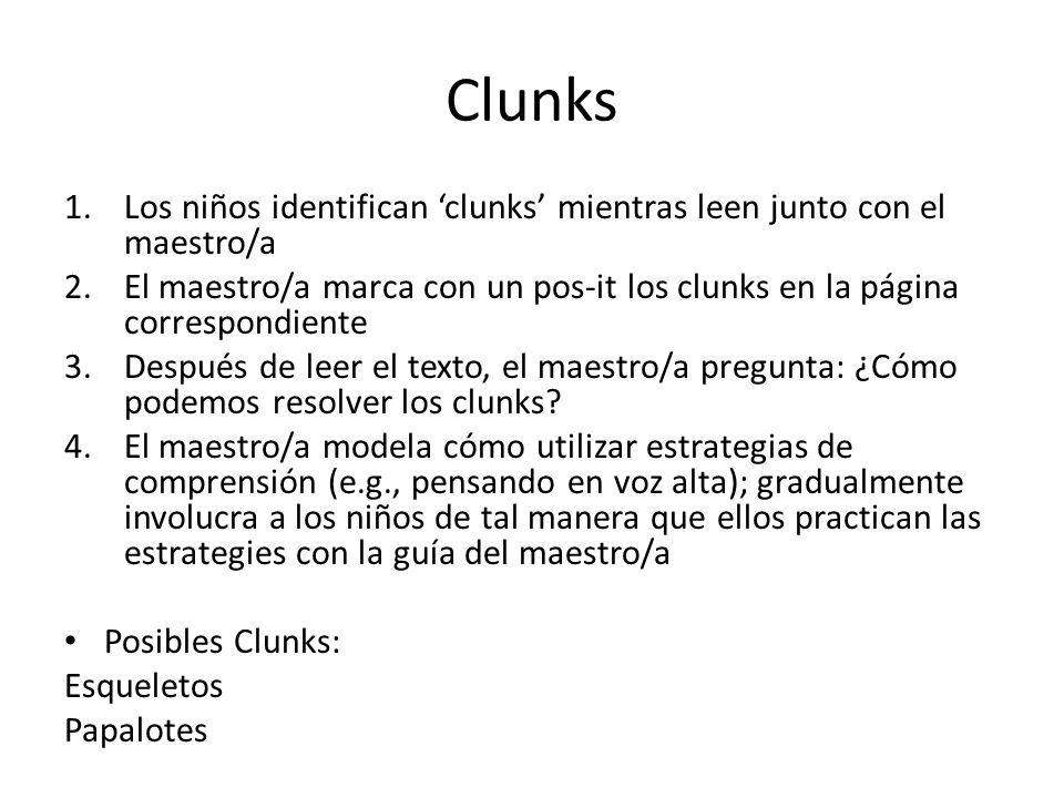 Clunks Los niños identifican 'clunks' mientras leen junto con el maestro/a. El maestro/a marca con un pos-it los clunks en la página correspondiente.