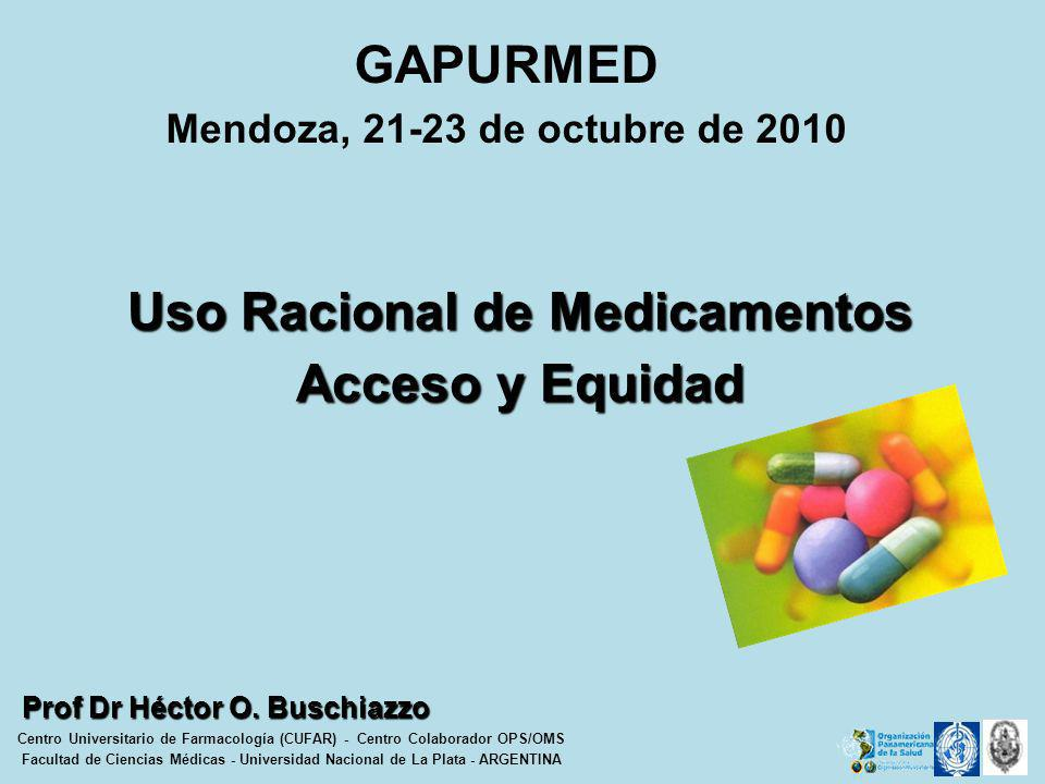 Uso Racional de Medicamentos Prof Dr Héctor O. Buschiazzo
