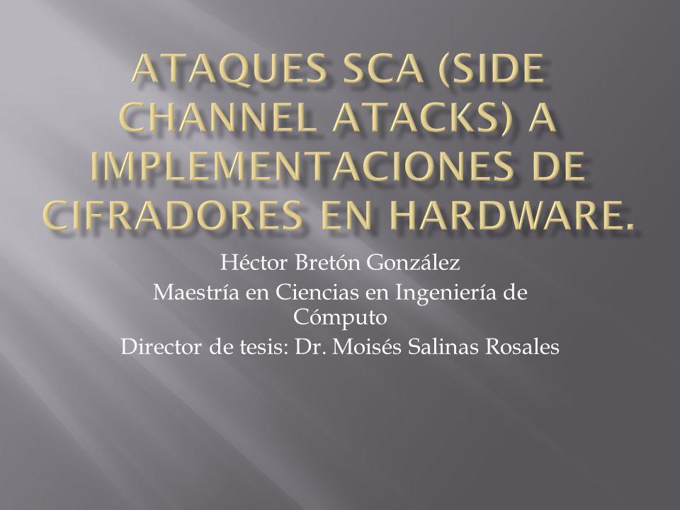 Ataques SCA (Side Channel Atacks) a implementaciones de cifradores en hardware.