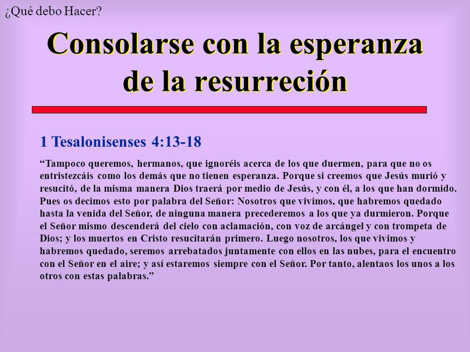Consolarse con la esperanza de la resurreción