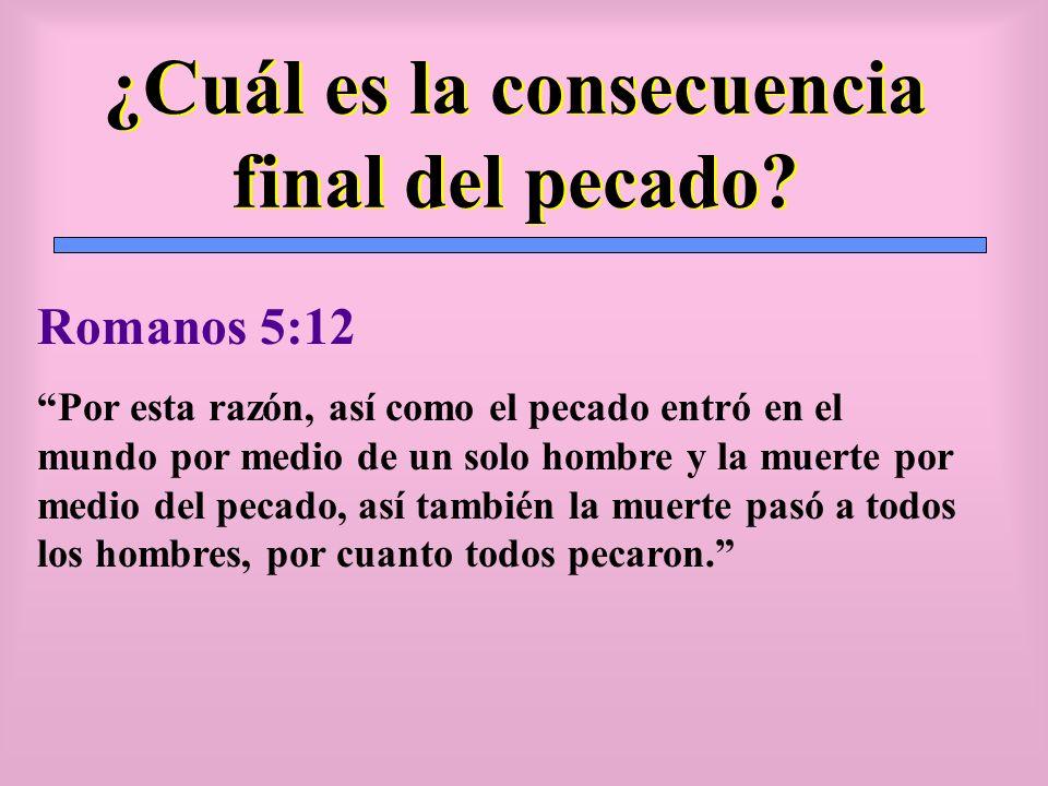 ¿Cuál es la consecuencia final del pecado