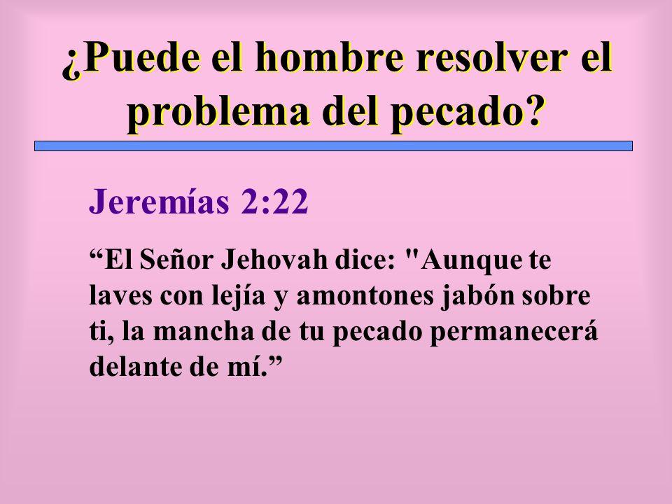 ¿Puede el hombre resolver el problema del pecado